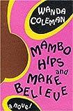 Mambo Hips and Make Believe, Wanda Coleman, 1574230956