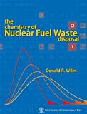 The Chemistry of Nuclear Fuel Waste Disposal