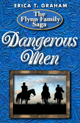 Dangerous Men (Flynn Family Saga Book 2)