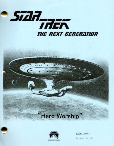 Star Trek Script - Hero Worship (Next Generation - Season 5 - Prod # 40275-211)