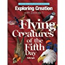 Zoology 1: Flying Creatures of the Fifth Day (Young Explorer (Apologia Educational Ministries))