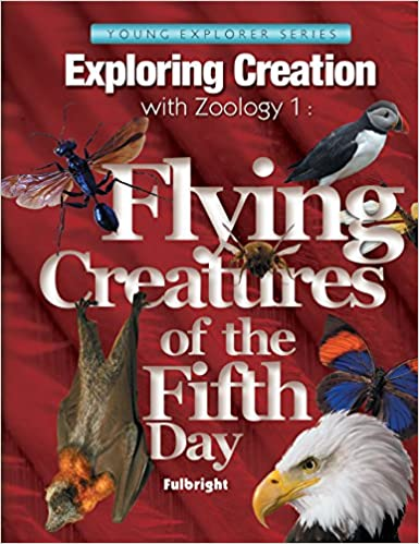 Exploring Creation with Zoology 1: Flying Creatures of the Fifth Day ...