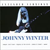 : Johhny Winter: Extended Versions