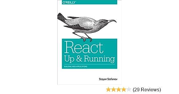 Amazon com: React: Up & Running: Building Web Applications