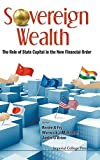 img - for Sovereign Wealth: The Role of State Capital in the New Financial Order (2011-06-06) book / textbook / text book
