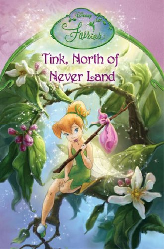 Tink, North of Never Land: Chapter Book No. 13 (Disney Fairies) PDF