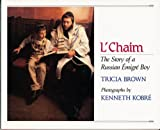 L'Chaim: The Story of a Russian Emigre Boy