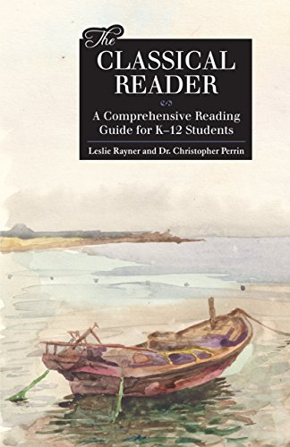 The Classical Reader: A Comprehensive Reading Guide for K-12 Students