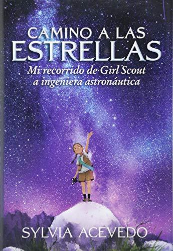 Camino a las estrellas (Path to the Stars Spanish edition): Mi recorrido de Girl Scout a ingeniera - Girl Brownie Official
