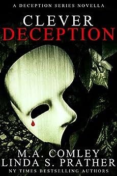 Clever Deception: A Deception novella prequel to Tragic Deception by [Comley, M A, Prather, Linda S.]