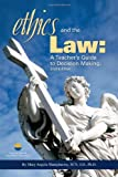 img - for Ethics and the Law: a Teacher's Guide to Decision Making 2nd Edition book / textbook / text book