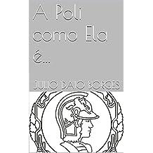A Poli como Ela é... – O Livro