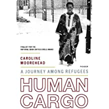 Human Cargo: A Journey Among Refugees