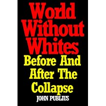 World Without Whites: Before And After The Collapse