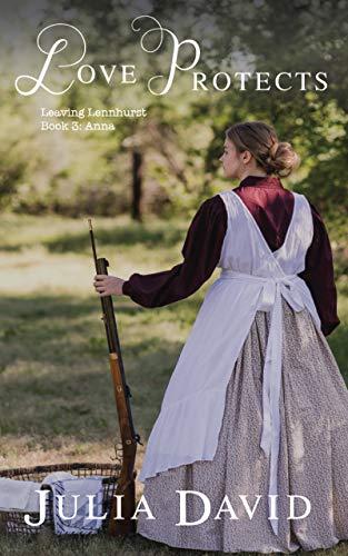 Love Protects (Leaving Lennhurst Book 3) by [David, Julia]
