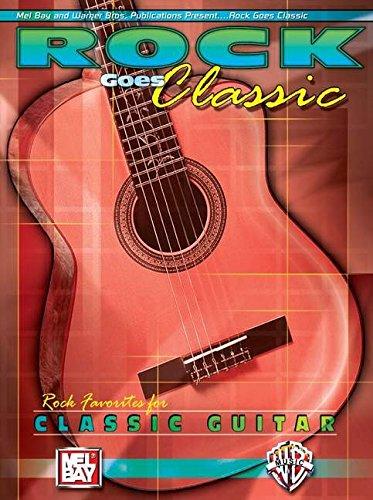 Download Mel Bay Rock Goes Classic: Rock Favorites for Classical Guitar pdf