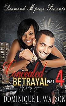 Concealed Betrayal 4: My Saving Grace by [Watson, Dominique]