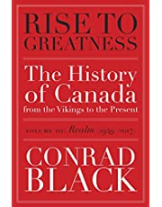Rise to Greatness, Volume 3: Realm (1949-2017): The History of Canada From the Vikings to the Present