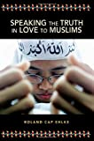 img - for Speaking the Truth in Love to Muslims book / textbook / text book