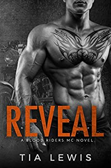 Reveal (A Blood Riders MC Novel Book 2) by [Lewis, Tia]