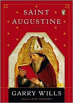 image for Saint Augustine: A Life (Penguin Lives Biographies)