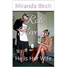 Role Reversal: He is Her Wife
