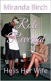 Role Reversal: He is Her Wife (English Edition) por [Birch, Miranda]