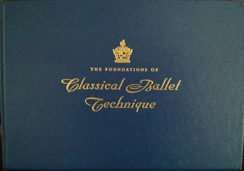 The Foundations Of Classical Ballet Technique