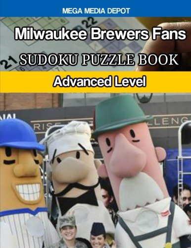 Milwaukee Brewers Fans Sudoku Puzzle Book: Advanced Level -