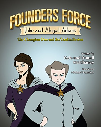 Founders Force John and Abigail Adams: The Champion Duo and the Trial in Boston