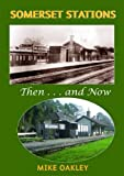 Somerset Stations: Then and Now