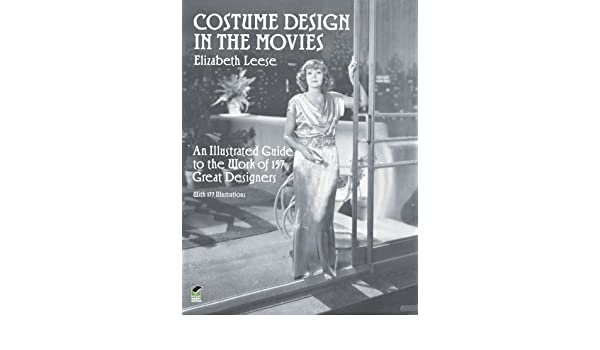 Costume Design In The Movies Dover Fashion And Costumes By Leese Elizabeth 1991 Paperback Amazon Com Books
