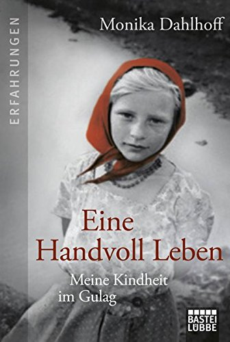 Eine Handvoll Leben: Meine Kindheit im Gulag