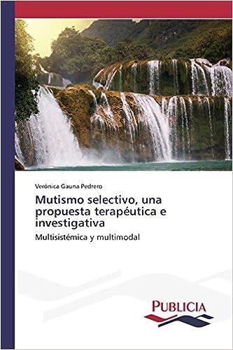 Descarga gratuita de libros para kindle uk Mutismo selectivo, una propuesta terapéutica e investigativa PDF