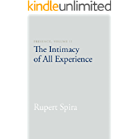 Presence, Volume II: The Intimacy of All Experience
