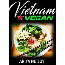 COOKBOOK: Vietnam Vegan (Vietnamese cookbook. SIMPLE, DELICIOUS AND FAMILY-FRIENDLY MEALS)
