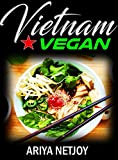 vietnamese recipe book - COOKBOOK: Vietnam Vegan (Vietnamese cookbook. SIMPLE, DELICIOUS AND FAMILY-FRIENDLY MEALS)