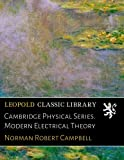 img - for Cambridge Physical Series. Modern Electrical Theory book / textbook / text book
