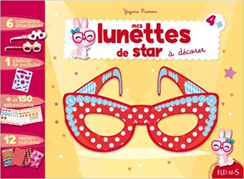 Amazon.fr - Mes lunettes de star à décorer - Yrgane Ramon - Livres b9e5104e3c0b