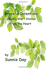 Graceful Intentions: Sharing Short Stories From the Heart Paperback