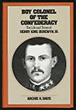 Boy Colonel of the Confederacy, Archie K. Davis, 0807816477