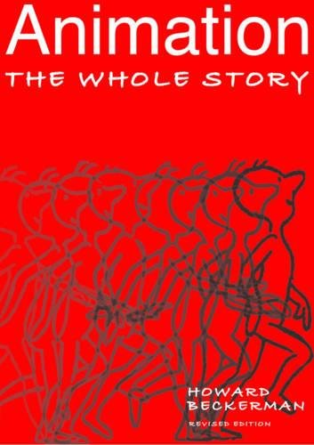 Animation The Whole Story [Beckerman, Howard] (Tapa Blanda)