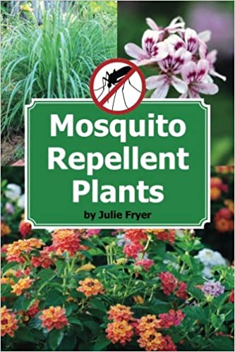 Mosquito Repellent Plants Julie Fryer 9781514211748 Amazon Com