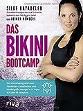Das Bikini-Bootcamp: Das Intensivprogramm zum Abnehmen – mindestens eine Kleidergröße weniger in 21 Tagen