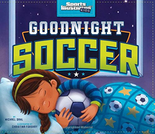 Goodnight Soccer (Sports Illustrated Kids Bedtime Books)