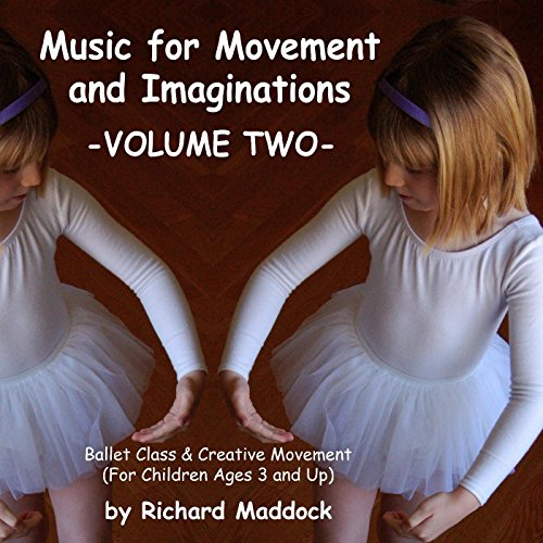 - Music for Movement and Imaginations Volume Two: Ballet Class & Creative Movement