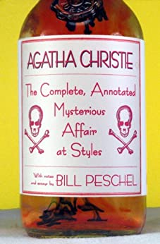 The Complete, Annotated Mysterious Affair at Styles by [Christie, Agatha, Peschel, Bill]