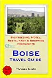Boise, Idaho Travel Guide - Sightseeing, Hotel, Restaurant & Shopping Highlights (Illustrated)