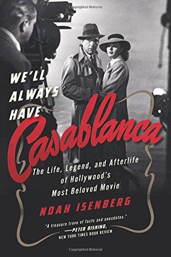 EBOOK We'll Always Have Casablanca: The Legend and Afterlife of Hollywood's Most Beloved Film<br />K.I.N.D.L.E