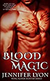 Blood Magic (Wing Slayer Hunter) (Volume 1)
